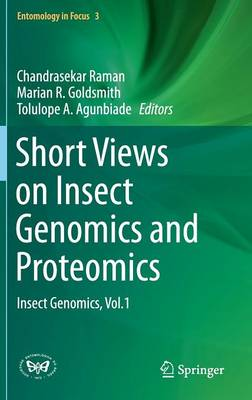 Short Views on Insect Genomics and Proteomics: Insect Genomics, Vol.1 - Entomology in Focus 3 (Hardback)