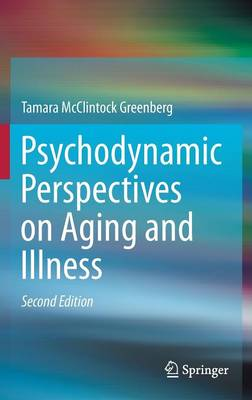 Psychodynamic Perspectives on Aging and Illness (Hardback)