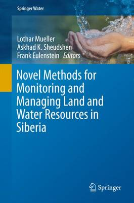 Novel Methods for Monitoring and Managing Land and Water Resources in Siberia - Springer Water (Hardback)