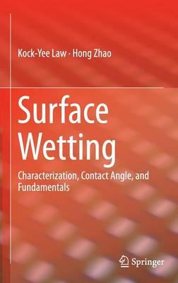 Surface Wetting: Characterization, Contact Angle, and Fundamentals (Hardback)