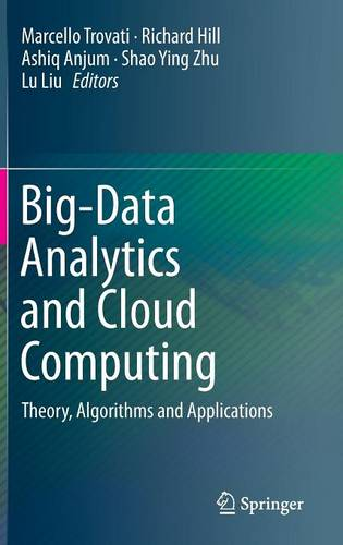 Big-Data Analytics and Cloud Computing: Theory, Algorithms and Applications (Hardback)