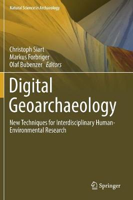 Digital Geoarchaeology: New Techniques for Interdisciplinary Human-Environmental Research - Natural Science in Archaeology (Hardback)