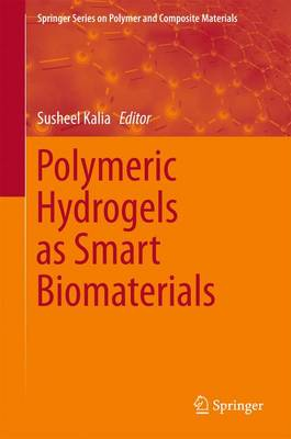 Polymeric Hydrogels as Smart Biomaterials - Springer Series on Polymer and Composite Materials (Hardback)