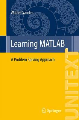 Learning MATLAB: A Problem Solving Approach - UNITEXT 95 (Paperback)
