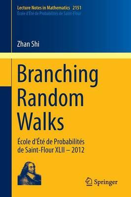 Branching Random Walks: Ecole d'Ete de Probabilites de Saint-Flour XLII - 2012 - Ecole d'Ete de Probabilites de Saint-Flour 2151 (Paperback)