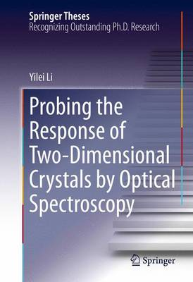 Probing the Response of Two-Dimensional Crystals by Optical Spectroscopy - Springer Theses (Hardback)