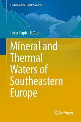 Mineral and Thermal Waters of Southeastern Europe - Environmental Earth Sciences (Hardback)