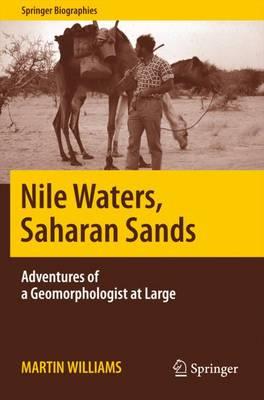 Nile Waters, Saharan Sands: Adventures of a Geomorphologist at Large - Springer Biographies (Paperback)