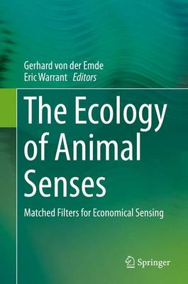 The Ecology of Animal Senses: Matched Filters for Economical Sensing (Hardback)