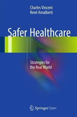 Safer Healthcare: Strategies for the Real World (Hardback)