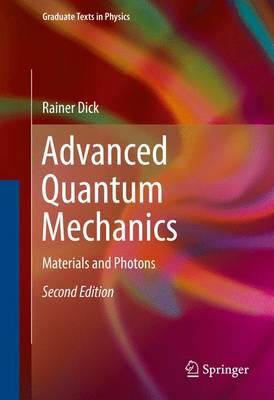 Advanced Quantum Mechanics: Materials and Photons - Graduate Texts in Physics (Hardback)