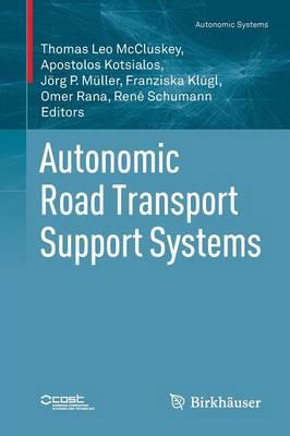 Autonomic Road Transport Support Systems - Autonomic Systems (Paperback)
