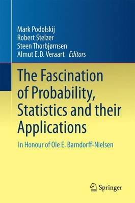 The Fascination of Probability, Statistics and their Applications: In Honour of Ole E. Barndorff-Nielsen (Hardback)