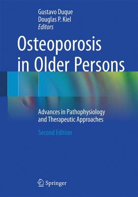 Osteoporosis in Older Persons: Advances in Pathophysiology and Therapeutic Approaches (Hardback)