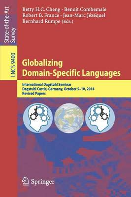 Globalizing Domain-Specific Languages: International Dagstuhl Seminar, Dagstuhl Castle, Germany, October 5-10, 2014, Revised Papers - Programming and Software Engineering 9400 (Paperback)