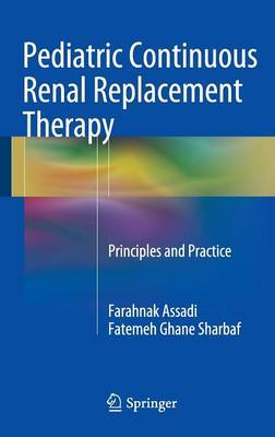 Pediatric Continuous Renal Replacement Therapy: Principles and Practice (Hardback)