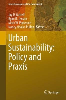 Urban Sustainability: Policy and Praxis - Geotechnologies and the Environment 14 (Hardback)