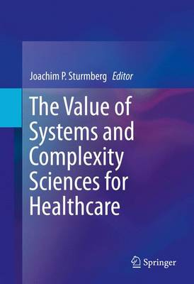 The Value of Systems and Complexity Sciences for Healthcare (Hardback)