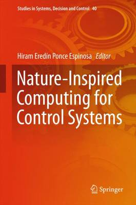 Nature-Inspired Computing for Control Systems - Studies in Systems, Decision and Control 40 (Hardback)