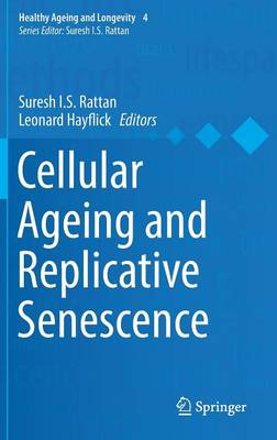 Cellular Ageing and Replicative Senescence - Healthy Ageing and Longevity 4 (Hardback)