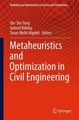 Metaheuristics and Optimization in Civil Engineering - Modeling and Optimization in Science and Technologies 7 (Hardback)