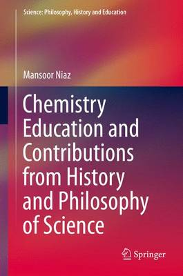 Chemistry Education and Contributions from History and Philosophy of Science - Science: Philosophy, History and Education (Hardback)
