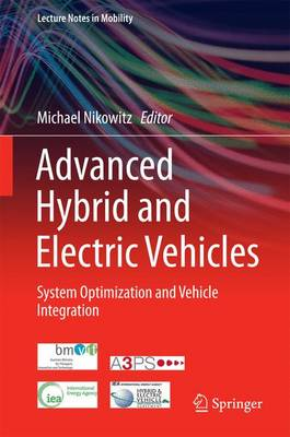 Advanced Hybrid and Electric Vehicles: System Optimization and Vehicle Integration - Lecture Notes in Mobility (Hardback)