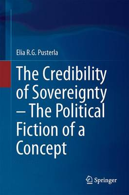 The Credibility of Sovereignty - The Political Fiction of a Concept (Hardback)