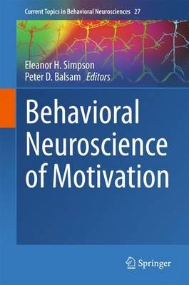 Behavioral Neuroscience of Motivation - Current Topics in Behavioral Neurosciences 27 (Hardback)