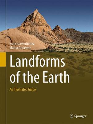 Landforms of the Earth: An Illustrated Guide (Hardback)