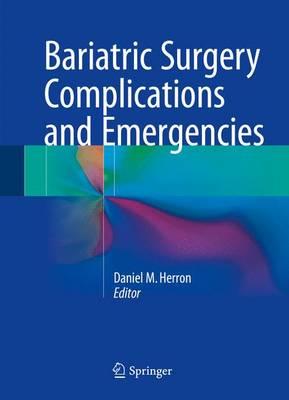 Bariatric Surgery Complications and Emergencies (Hardback)