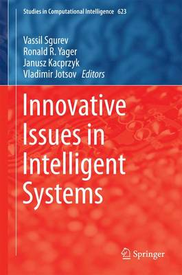 Innovative Issues in Intelligent Systems - Studies in Computational Intelligence 623 (Hardback)