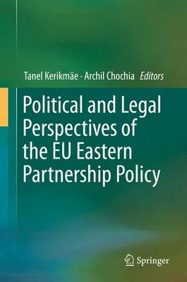 Political and Legal Perspectives of the EU Eastern Partnership Policy (Hardback)