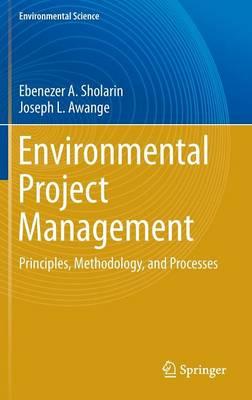 Environmental Project Management: Principles, Methodology, and Processes - Environmental Science (Hardback)
