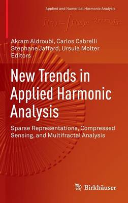 New Trends in Applied Harmonic Analysis: Sparse Representations, Compressed Sensing, and Multifractal Analysis - Applied and Numerical Harmonic Analysis (Hardback)
