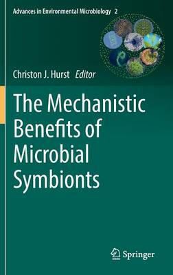 The Mechanistic Benefits of Microbial Symbionts - Advances in Environmental Microbiology 2 (Hardback)