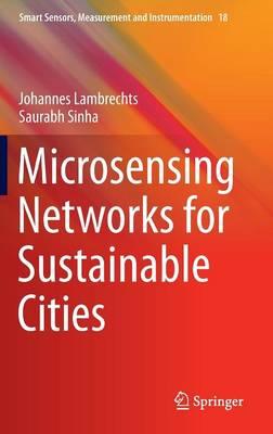 Microsensing Networks for Sustainable Cities - Smart Sensors, Measurement and Instrumentation 18 (Hardback)