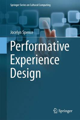 Performative Experience Design - Springer Series on Cultural Computing (Hardback)