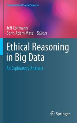 Ethical Reasoning in Big Data: An Exploratory Analysis - Computational Social Sciences (Hardback)