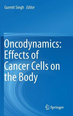 Oncodynamics: Effects of Cancer Cells on the Body (Hardback)