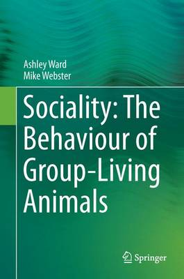 Sociality: The Behaviour of Group-Living Animals (Hardback)