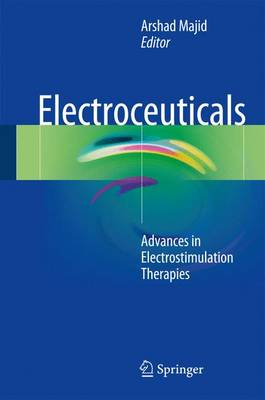 Electroceuticals: Advances in Electrostimulation Therapies (Hardback)