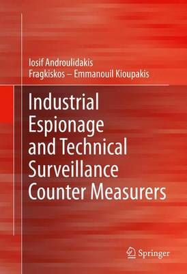 Industrial Espionage and Technical Surveillance Counter Measurers (Hardback)