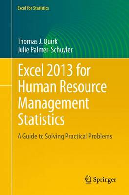 Excel 2013 for Human Resource Management Statistics: A Guide to Solving Practical Problems - Excel for Statistics (Paperback)