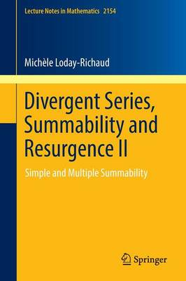 Divergent Series, Summability and Resurgence II: Simple and Multiple Summability - Lecture Notes in Mathematics 2154 (Paperback)
