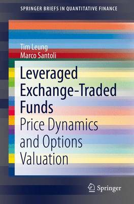 Leveraged Exchange-Traded Funds: Price Dynamics and Options Valuation - SpringerBriefs in Quantitative Finance (Paperback)