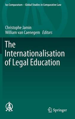 The Internationalisation of Legal Education - Ius Comparatum - Global Studies in Comparative Law 19 (Hardback)
