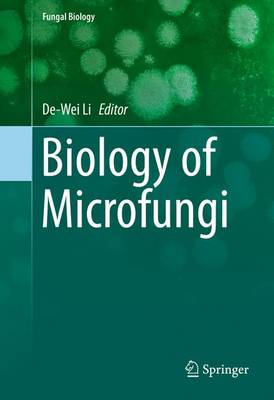 Biology of Microfungi - Fungal Biology (Hardback)