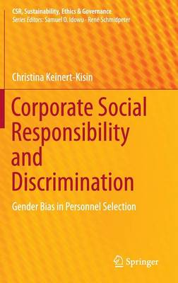 Corporate Social Responsibility and Discrimination: Gender Bias in Personnel Selection - CSR, Sustainability, Ethics & Governance (Hardback)