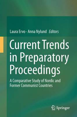 Current Trends in Preparatory Proceedings: A Comparative Study of Nordic and Former Communist Countries (Hardback)